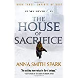The House of Sacrifice (Empires of Dust, 3)