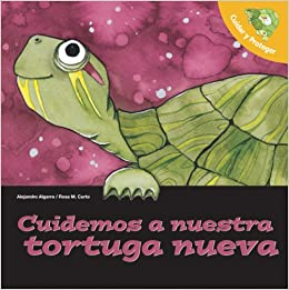 Cuidemos a Nuestra Tortuga Nueva/ Lets Take Care of Our New Turtle (Cuidas y Proteger) (Spanish Edition) (Spanish) Paperback – October 1, 2008