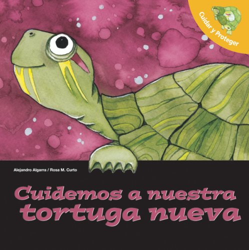 Cuidemos a nuestra tortuga nueva: Let's Take Care of Our New Turtle (Spanish-Language Edition) (Cuidas y Proteger) (Spanish Edition) pdf