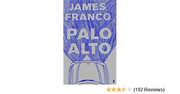 Palo Alto - Kindle edition by James Franco. Literature & Fiction Kindle eBooks @ Amazon.com.