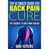 Discover The Ultimate Guide to Back Pain - Say goodbye to back pain FOREVER!lDownload now and instant read on your PC, Mac, smart phone, tablet or Kindle device. Are you tired of suffering from Back Pain? You need not subject yourself to such pains a...