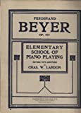 Ferdinand Beyer Op. 101 Elementary School of Piano Playing (Revised With Additions by Chas. W. Landon)