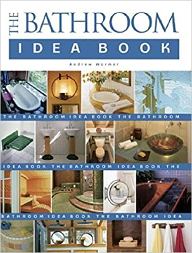 Book The Bathroom Idea Book by Andrew Wormer (2001-06-07)