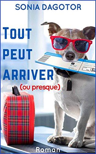 TOUT PEUT ARRIVER OU PRESQUE French Edition