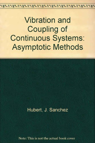 Vibration and Coupling of Continuous Systems: Asymptotic Methods