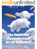 The SharePoint Shepherd's Guide for End Users: 2013 (English Edition)