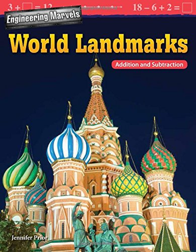 Engineering Marvels: Landmarks Around the World: Addition and Subtraction (Mathematics Readers) ()