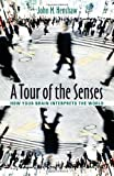 A Tour of the Senses, John M. Henshaw, 1421404362