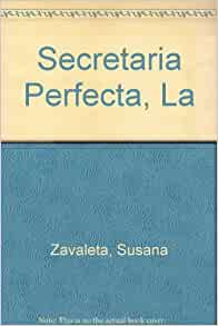 la secretaria perfecta susana zavaleta susana lopez