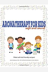 Aromatherapy For Kids, Safe And Sound Paperback