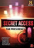 Secret Access: The Presidency [DVD]