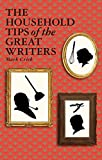 The Household Tips of the Great Writers, Mark Crick, 1847082521