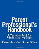Patent Professional's Handbook, Susan Stiles and Susan Stiles, 1456502727