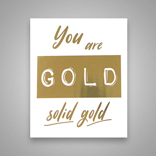 You Are Gold, Solid Gold - Gold Foil Art Print- Inspirationa