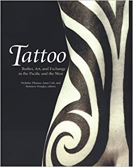 Book Tattoo: Bodies, Art, and Exchange in the Pacific and the West - History of Tatooing (2005-03-23)
