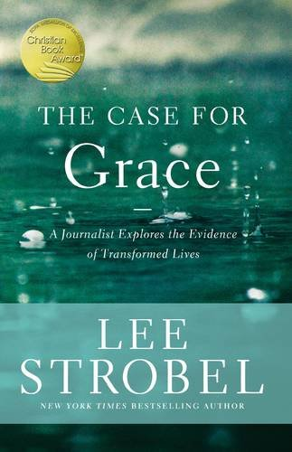 the-case-for-grace-a-journalist-explores-the-evidence-of-transformed-lives