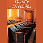 Deadly Decisions   American RadioWorks