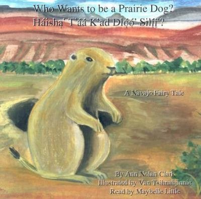 Read Online Who Wants to be a Prairie Dog? (Navajo Fairy Tales) PDF