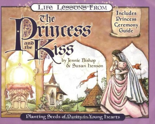 Life Lessons from the Princess and the Kiss (Revive Our Hearts)
