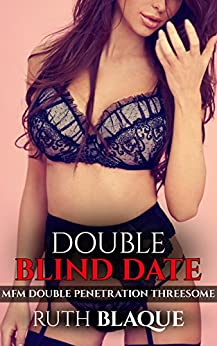 blind dating double penetration