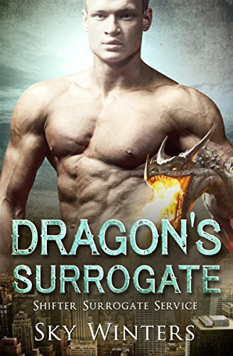 Dragon's Surrogate (Shifter Surrogate Service Book 1) by [Winters, Sky]