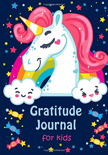 Pdf Bibles Gratitude Journal for Kids: Girl Unicorn 90 Days Daily Writing Today I am grateful for... Children Happiness Notebook (Volume 5)