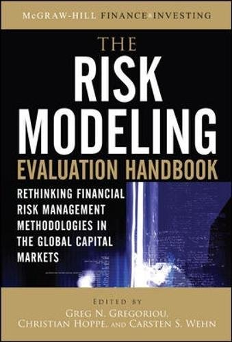 The Risk Modeling Evaluation Handbook: Rethinking Financial Risk Management Methodologies in the Global Capital Markets
