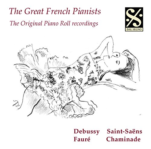Great French Pianists: Original Piano Roll Recordings