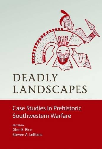 Deadly Landscapes: Case Studies in Prehistoric Southwestern Warfare