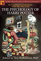 The Psychology Of Harry Potter: An Unauthorized