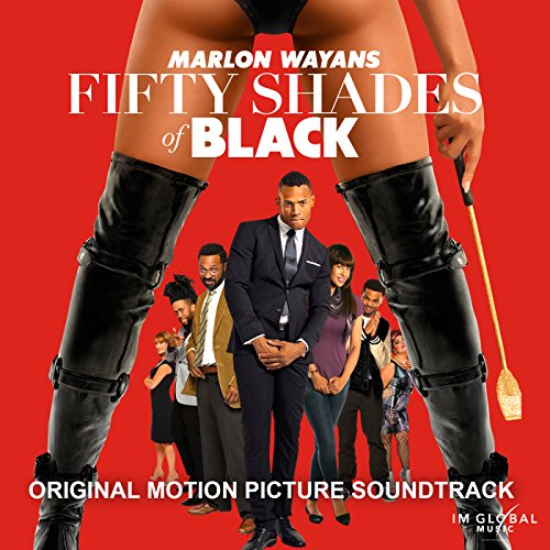 Fifty Shades of Black (2016) Movie Soundtrack
