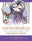 img - for Faedorables - Cute and Creepy Coloring Book (Fantasy Coloring by Selina) (Volume 15) book / textbook / text book