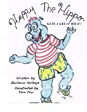 Happy the Hippo Gets a Great Idea, Barbara Nottage, 1489544380