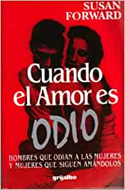 Cuando el amor es odio: Amazon.es: Susan Forwards: Libros