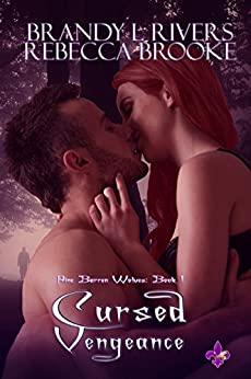 Cursed Vengeance (Pine Barrens Wolves Book 1) by [Rivers, Brandy L., Brooke, Rebecca]