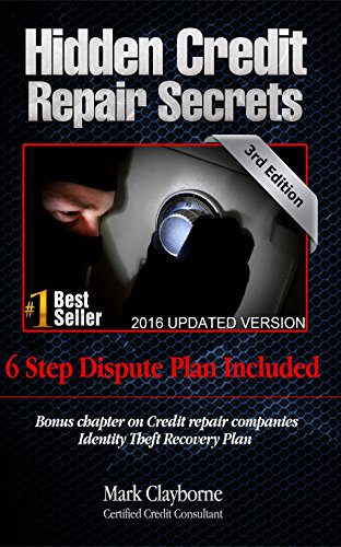 Hidden Credit Repair Secrets - Step-by-Step 6 Letter Dispute Plan Included:: Credit Repair Strategies They Don't Want You To Know (Third Edition Book 3)