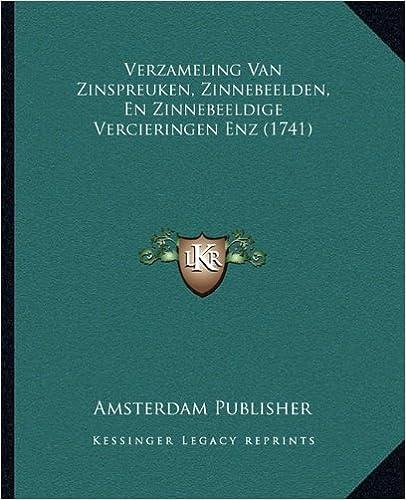 Verzameling Van Zinspreuken, Zinnebeelden, En Zinnebeeldige Vercieringen Enz (1741)