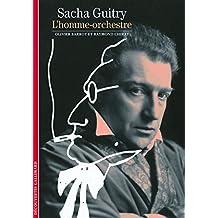 SACHA GUITRY : L'HOMME ORCHESTRE