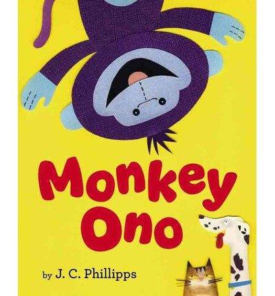 [ { MONKEY ONO } ] by Phillipps, J C (AUTHOR) Mar-07-2013 [ Hardcover ]