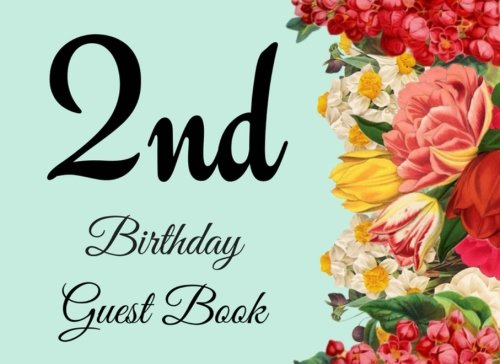Download 2nd Birthday Guest Book: 104 Pages - Paperback - 8.25 x 6 Inches (Birthday Guest Book Series One) (Volume 16) PDF