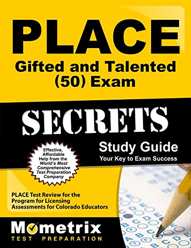 PLACE Gifted and Talented (50) Exam Secrets Study Guide: PLACE Test Review for the Program for Licensing Assessments for Colorado Educators