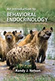 An Introduction to Behavioral Endocrinology, Nelson and Nelson, Randy Joe, 0878935762
