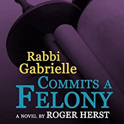 Rabbi Gabrielle Commits a Felony
