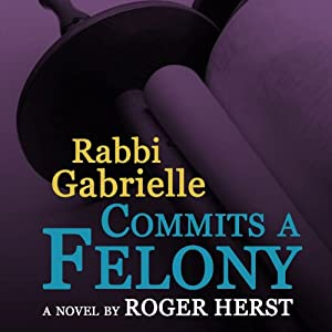 Rabbi Gabrielle Commits a Felony Audiobook
