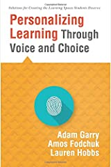 Personalizing Learning Through Voice and Choice (Increasing Student Engagement in the Classroom) (Solutions for Creating the Learning Spaces Students Deserve)