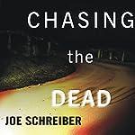 Chasing the Dead  | Joe Schreiber