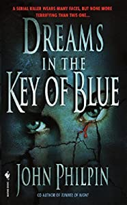 Dreams in the Key of Blue by John Philpin (2000-08-01)