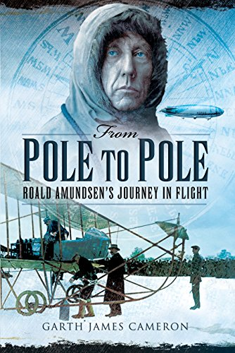 From Pole to Pole: Roald Amundsen's Journey in Flight Flight Poles