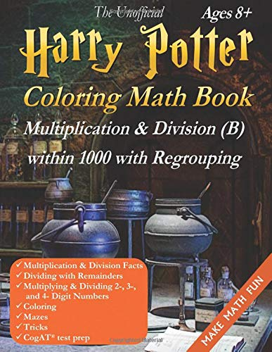 Halloween Multiplication Page (Harry Potter Coloring Math Book Multiplication & Division (B) Ages 8+: Multiplying and Dividing Within 1000 with Regrouping, Tricks and Order of Operations. Black and White Edition (Make Math)
