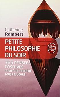 Petite philosophie du soir : 365 pensées positives pour être heureux tous les jours par Rambert